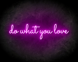 DO WHAT YOU LOVE neon sign - LED neon reclame bord neon letters verlichting_