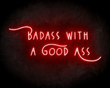 Badass With A Good Ass neon sign - LED neon reclame bord_
