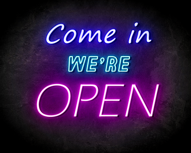 COME IN OPEN WE'RE OPEN neon sign - LED neon reclame bord