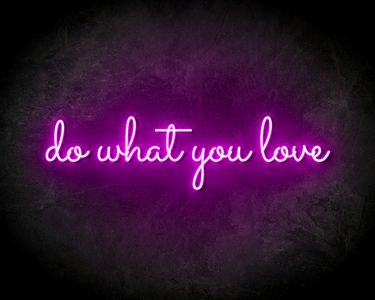 DO WHAT YOU LOVE neon sign - LED neon reclame bord neon letters verlichting