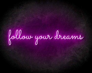 FOLLOW YOUR DREAMS neon sign - LED neon reclame bord