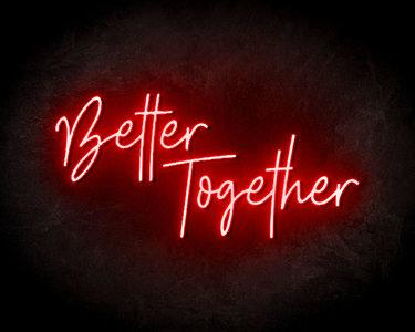 Better Together Neon Sign - Neonreclame borden