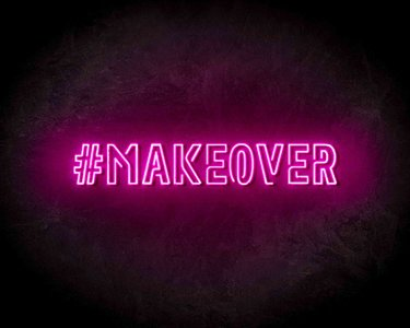 #Makeover neon sign - LED neon reclame bord