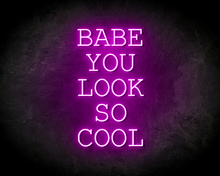 BABE-YOU-LOOK-SO-COOL-neon-sign-LED-neon-reclame-bord